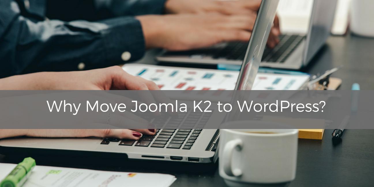 Why Move Joomla K2 to WordPress?