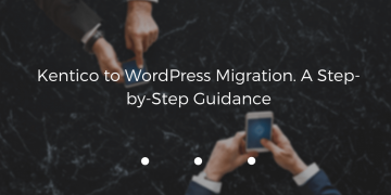 kentico-to-wordpress-migration-guidance