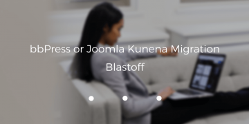 bbPress or Joomla Kunena Migration Blastoff