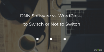 DNN Software vs. WordPress: to Switch or Not to Switch