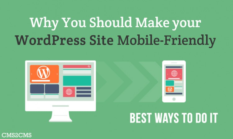 why_you_absolutely_should_make_your_wordpress_site_mobile_friedly_and_best_ways_to_do_it