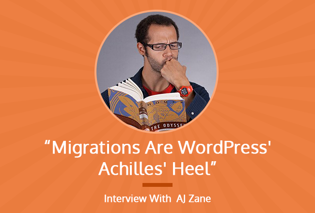 migrations_are_wordPress_achilles_heel_interview_with_aj_zane