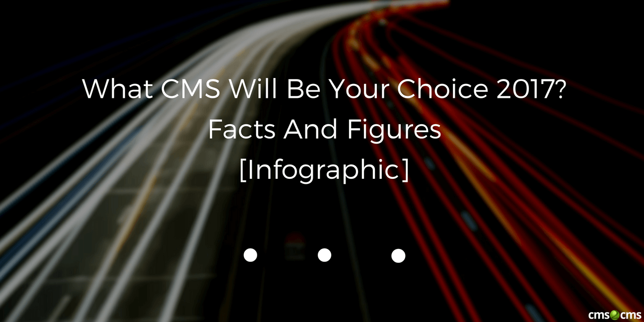 what-cms-will-be-your-choice-in-2017.jpg