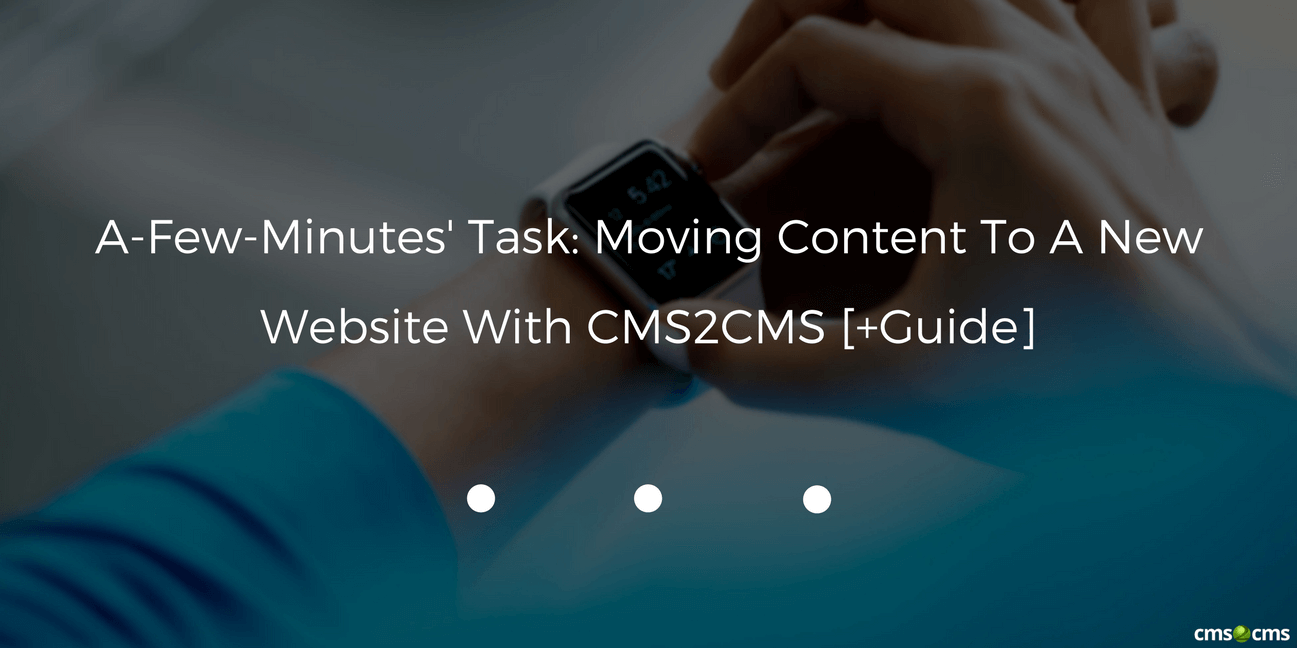 moving-content-to-a-new-website-with-cms2cms