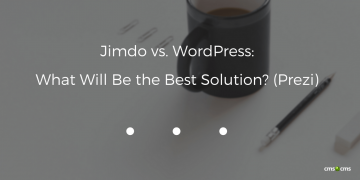Jimdo vs. WordPress: What Will Be the Best Solution? (Prezi)