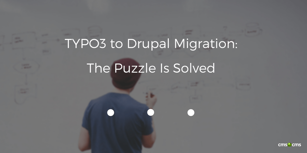 TYPO3 to Drupal Migration: The Puzzle Is Solved
