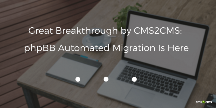 Great Breakthrough by CMS2CMS: phpBB Automated Migration Is Here
