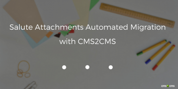 Salute Attachments Automated Migration with CMS2CMS