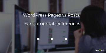 WordPress Pages vs Posts: Fundamental Differences
