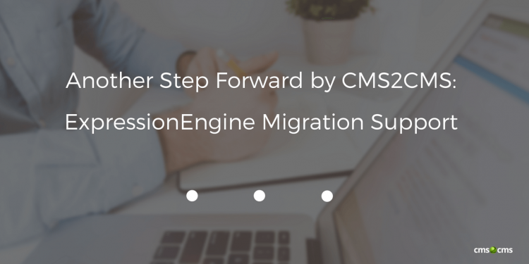 Another Step Forward by CMS2CMS: ExpressionEngine Migration Support