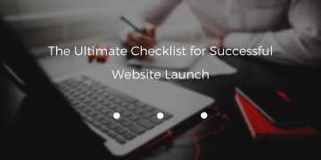 The Ultimate Checklist for Successful Website Launch