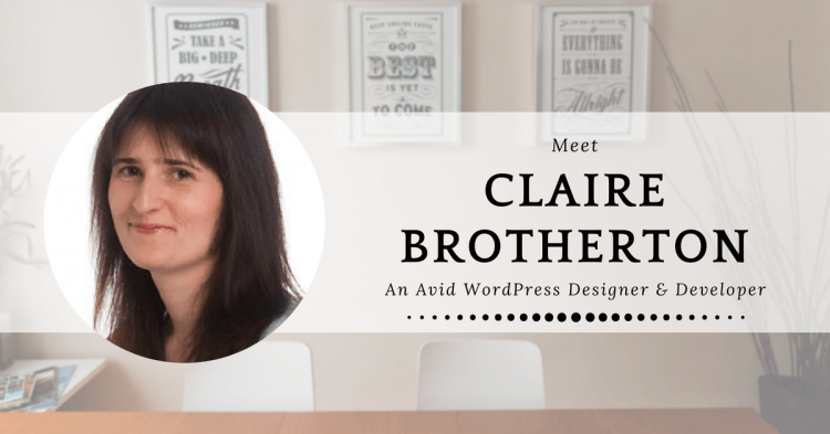 Meet Claire Brotherton, An Avid WordPress Designer & Developer