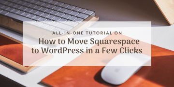 Move Squarespace to WordPress