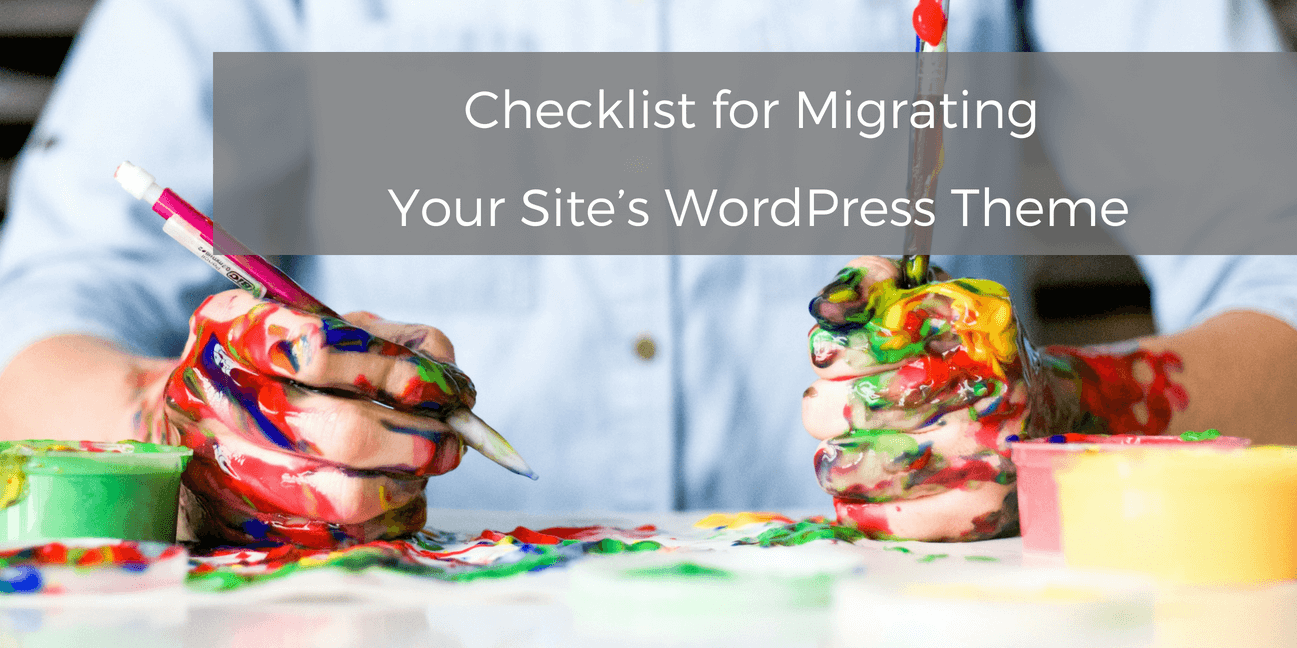 checklist-for-migrating-your-sites-wordpress-theme
