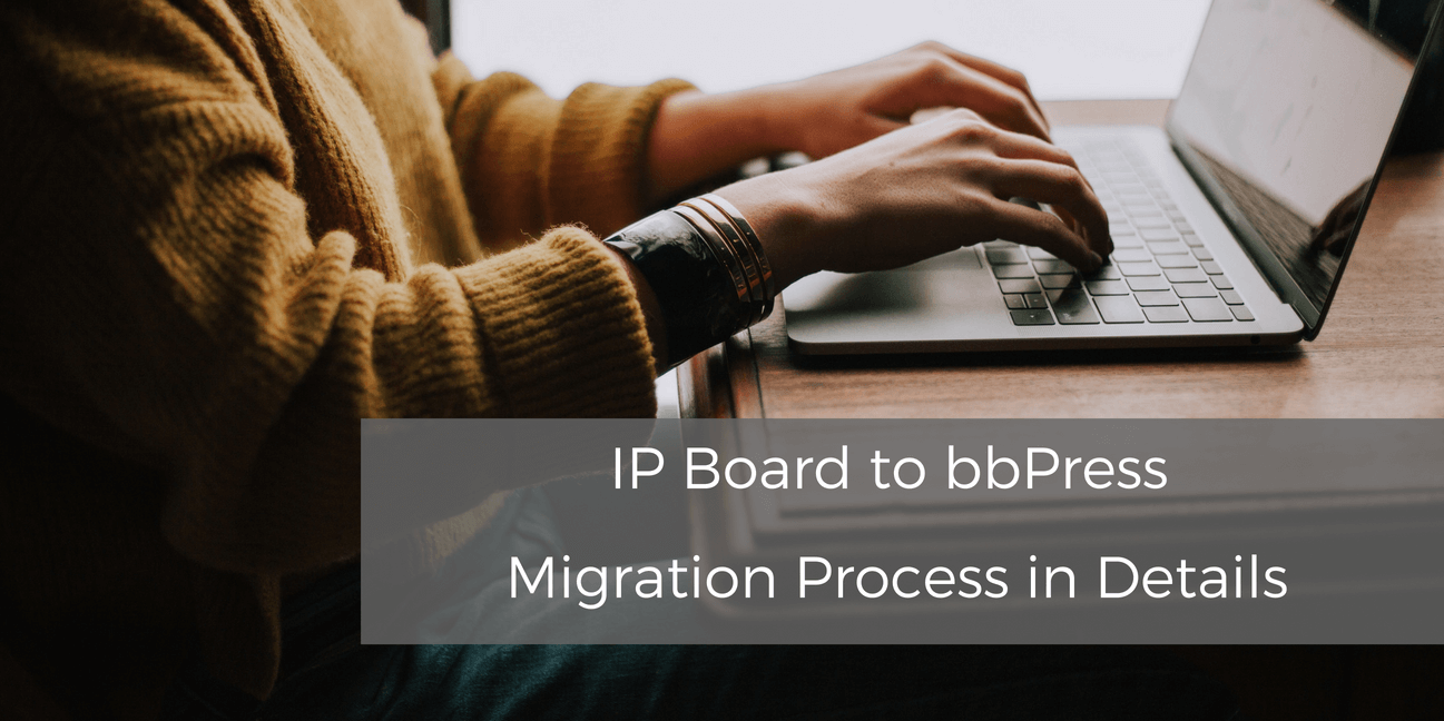 ip-board-to-bbpress-migration-process-in-details