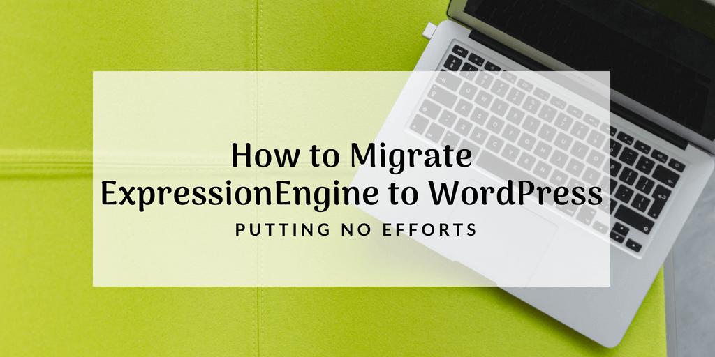 migrate-expressionengine-to-wordpress