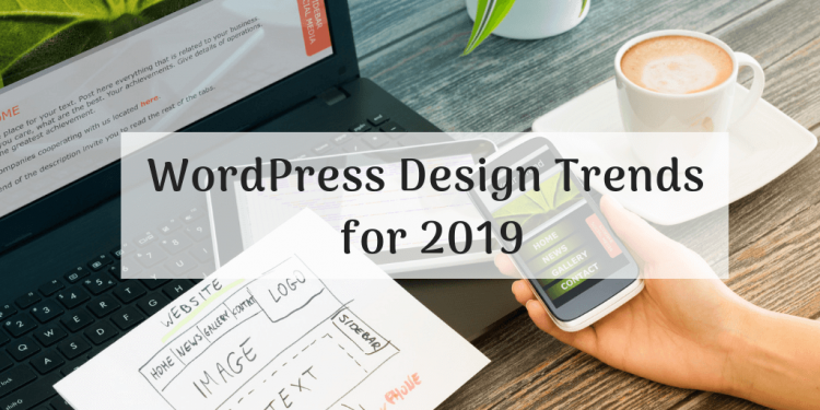WordPress Design Trends for 2019