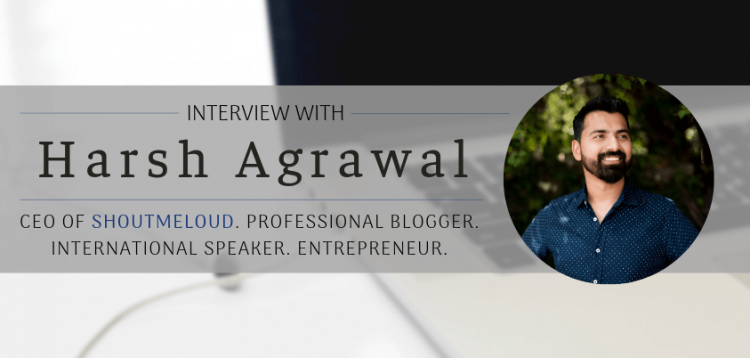 Interview with Harsh Agrawal